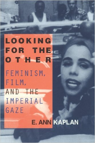 Looking for the Other: Feminism, Film, and the Imperial Gaze